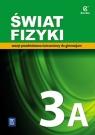 Świat fizyki. Zeszyt ćwiczeń. Gimnazjum. Część 3A.