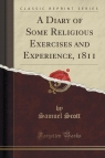 A Diary of Some Religious Exercises and Experience, 1811 (Classic Reprint)
