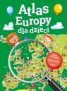 Atlas Europy dla dzieci Opracowanie zbiorowe