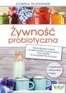 Żywność probiotyczna Neutralizacja chemii i konserwantów w pożywieniu Schwenk Donna