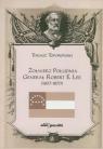 Żołnierz Południa Generał Robert E. Lee 1807-1870