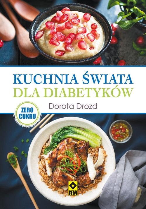 Kuchnia świata dla diabetyków Drozd Dorota
