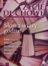 Życie Duchowe nr 97/2019 (Zima) Słowa wiary godne Jacek Siepsiak SJ (red. nacz.)