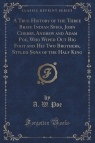 A True History of the Three Brave Indian Spies, John Cherry, Andrew and Adam Poe A. W.