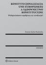Konstytucjonalizacja Unii Europejskiej a sądownictwo konstytucyjne