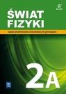 Świat Fizyki. Zeszyt ćwiczeń. Gimnazjum. Część 2A.