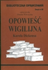 Biblioteczka opracowań Opowieść wigilijna Karola Dickensa Zeszyt nr 85 Wilczycka Danuta