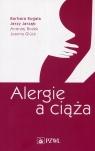 Alergie a ciąża Rogala Barbara, Jarząb Jerzy, Bożek Andrzej