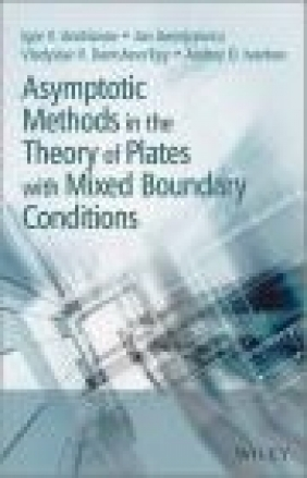 Asymptotic Methods in the Theory of Plates with Mixed Boundary Conditions Andrey Ivankov, Vladislav Danishevs'kyy, Jan Awrejcewicz