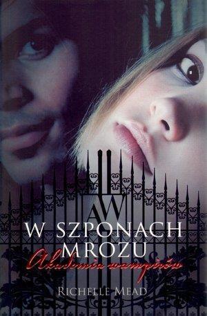Akademia wampirów 2 W szponach mrozu Mead Richelle