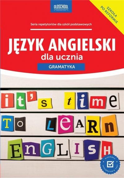 Język angielski dla ucznia. Gramatyka Joanna Bogusławska