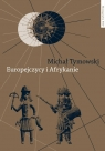 Europejczycy i Afrykanie Wzajemne odkrycia i pierwsze kontakty