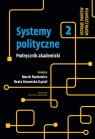Systemy polityczne Tom 2 Ustroje państw współczesnych