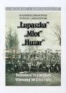 """""""Łupaszka"""" """"Młot"""" """"Huzar"""" Działalności 5 i 6 Brygady Wileńskiej Krajewski Kazimierz Łabuszewski Tomasz"""