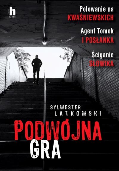 Podwójna gra Sylwester Latkowski