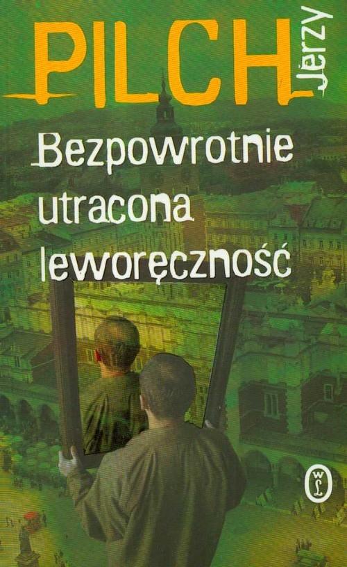 Bezpowrotnie utracona leworęczność Pilch Jerzy