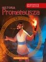 Najpiękniejsze mity greckie Historia Prometeusza