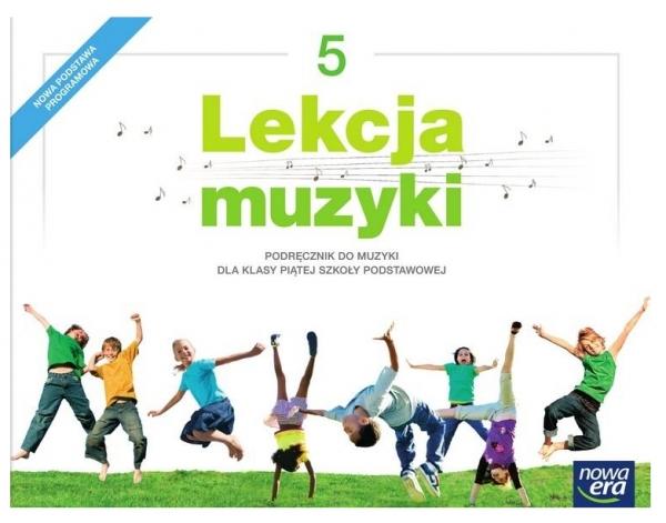 Lekcja muzyki 5. Podręcznik do muzyki dla klasy 5 szkoły podstawowej - Szkoła podstawowa 4-8. Reforma 2017 Monika Gromek, Grażyna Kilbach
