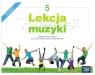 Lekcja muzyki 5. Podręcznik do muzyki dla klasy 5 szkoły podstawowej - Szkoła podstawowa 4-8. Reforma 2017