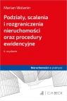 Podziały scalenia i rozgraniczenia nieruchomości w.4 oraz procedury SNSA Marian Wolanin