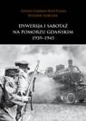 Dywersja isabotaż na Pomorzu Gdańskim 1939-1945