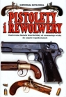 Pistolety i Rewolwery Ilustrowana encyklopedia