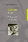 Dziecko z FAS w szkole i w domu Liszcz Krzysztof