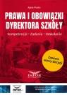 Prawa i obowiązki dyrektora szkoły kompetencje, zadania, odwołania Piszko Agata
