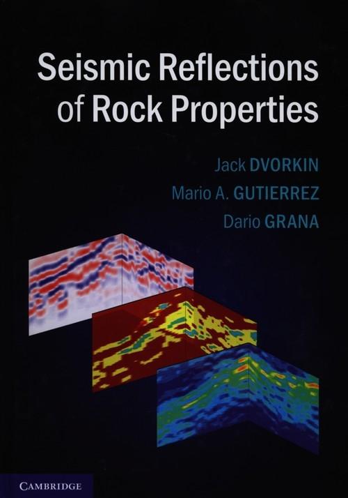 Seismic Reflections of Rock Properties Dvorkin Jack, Guiterrez Mario A., Grana Dario