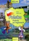 POLSKA PODRÓŻ PO REGIONACH ATLAS TW ANNA MAJORCZYK