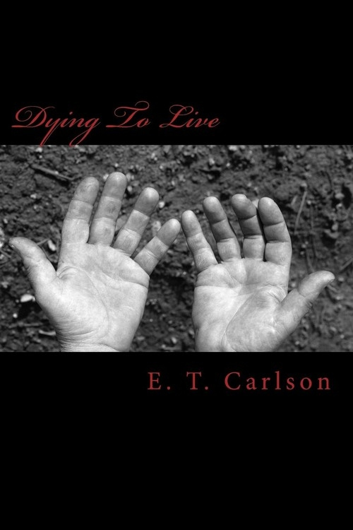 Dying to Live Carlson Eric Travis