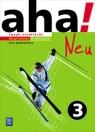 Aha! Neu. Język niemiecki. Ćwiczenia. Część 3. Kurs podstawowy z CD audio Anna Potapowicz, Krzysztof Tkaczyk