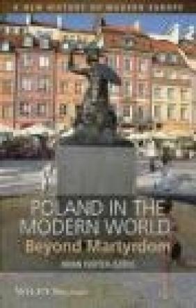 Poland in the Modern World Brian Porter-Szucs