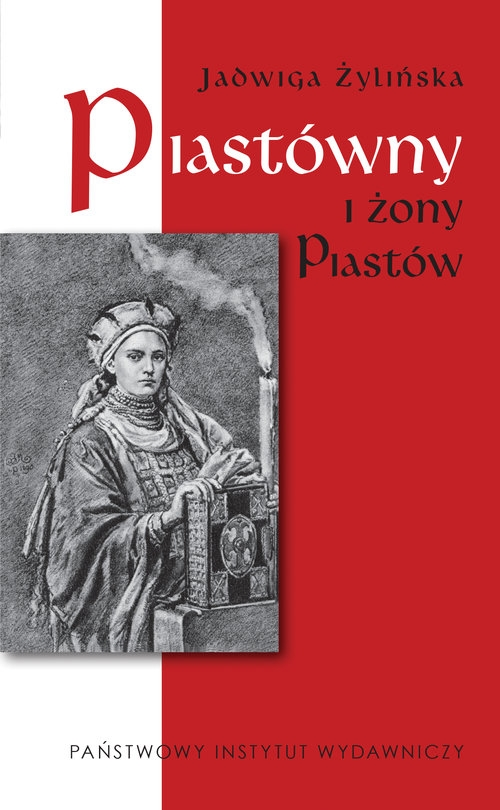 Piastówny i żony Piastów Żylińska Jadwiga