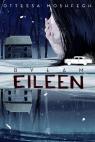 Byłam Eileen  Moshfegh Ottessa