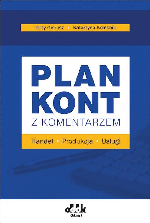 Plan kont z komentarzem handel produkcja usługi prof. dr hab. Jerzy Gierusz, Katarzyna Koleśnik