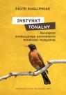 Instynkt tonalny Koncepcja ewolucyjnego pochodzenia tonalności muzycznej Podlipniak Piotr