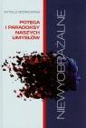 Niewyobrażalne Potęga i paradoksy naszych umysłów Bońkowski Witold