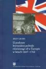 U podstaw brytyjskiej polityki równowagi sił w Europie w latach 1685-1763