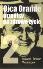 Ojca Grande przepisy na zdrowe życie Woźniakowie Marzena I Tadeusz