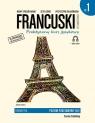 Francuski w tłumaczeniach Praktyczny kurs językowy Gramatyka Część 1