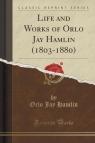 Life and Works of Orlo Jay Hamlin (1803-1880) (Classic Reprint)