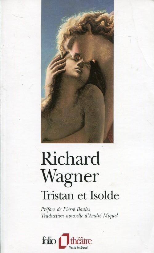 Tristian et Isolde Wagner Richard