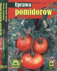 Pakiet. Uprawa - warzywa i owoce. (4 książki)Uprawa fasoli i grochu. Uprawa ziemniaków. Uprawa pomidorów. Uprawa krzewów owocowych , praca zbiorowa