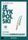 Język polski Egzamin gimnazjalny 2016 Vademecum