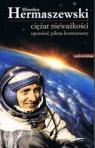 Ciężar nieważkości Opowieść pilota-kosmonauty Hermaszewski Mirosław