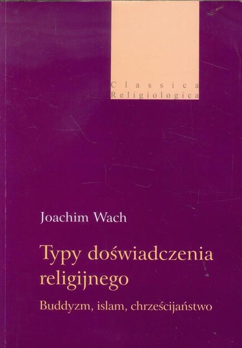 Typy doświadczenia religijnego Wach Joachim
