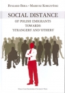 Social Distance of Polish Emigrants Towards Strangers and Others Bera Ryszard, Korczyński Mariusz