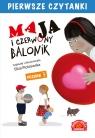 Maja i czerwony balonik Pierwsze Czytanki