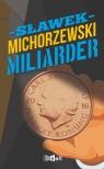 Miliarder Michorzewski Sławek